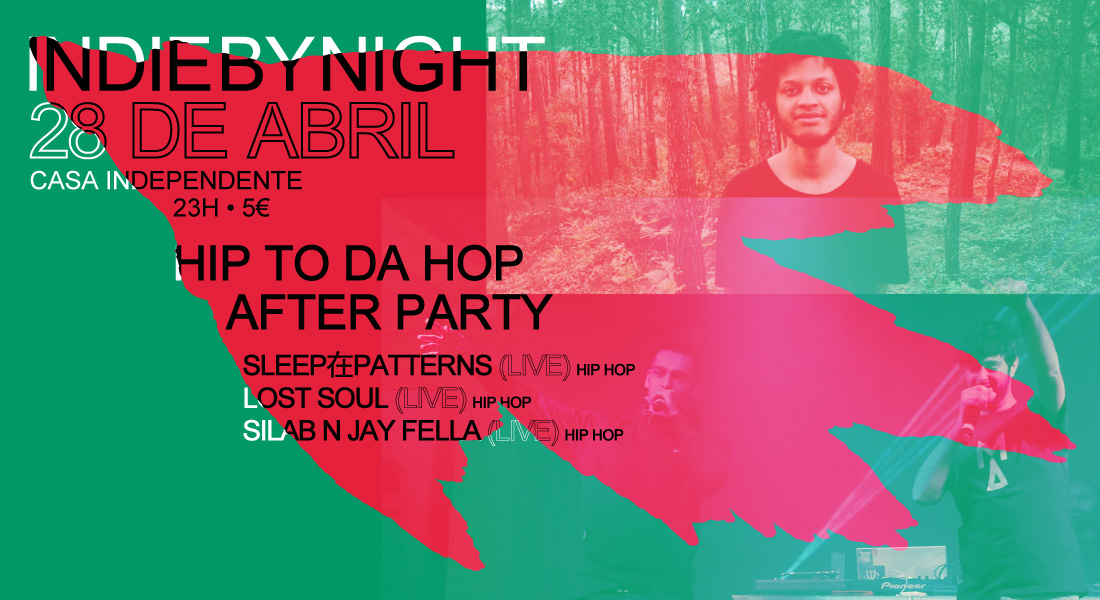 IndieByNight | Hip to da Hop after party | 28 Abr | 23h | 5€
