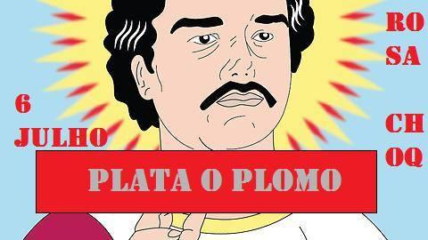 PLATA O PLOMO | 6 JUL | 23h