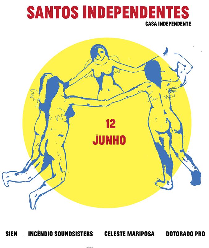 SANTOS INDEPENDENTES | Dotorado Pro, CelesteMariposa, Sien e Incêndio SoundSisters | 12 JUN | 19h-04h