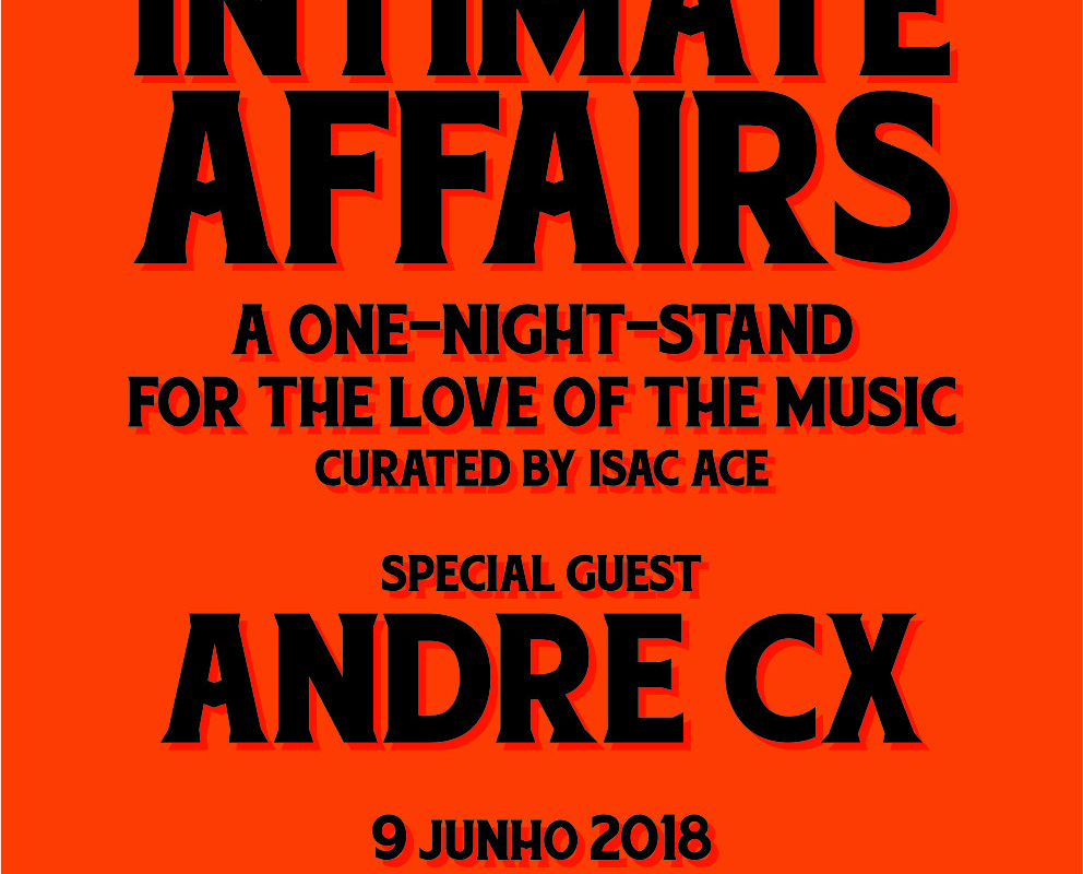 Intimate Affairs Ep.001 – Isac Ace convida André CX. | 9 JUN | 23h