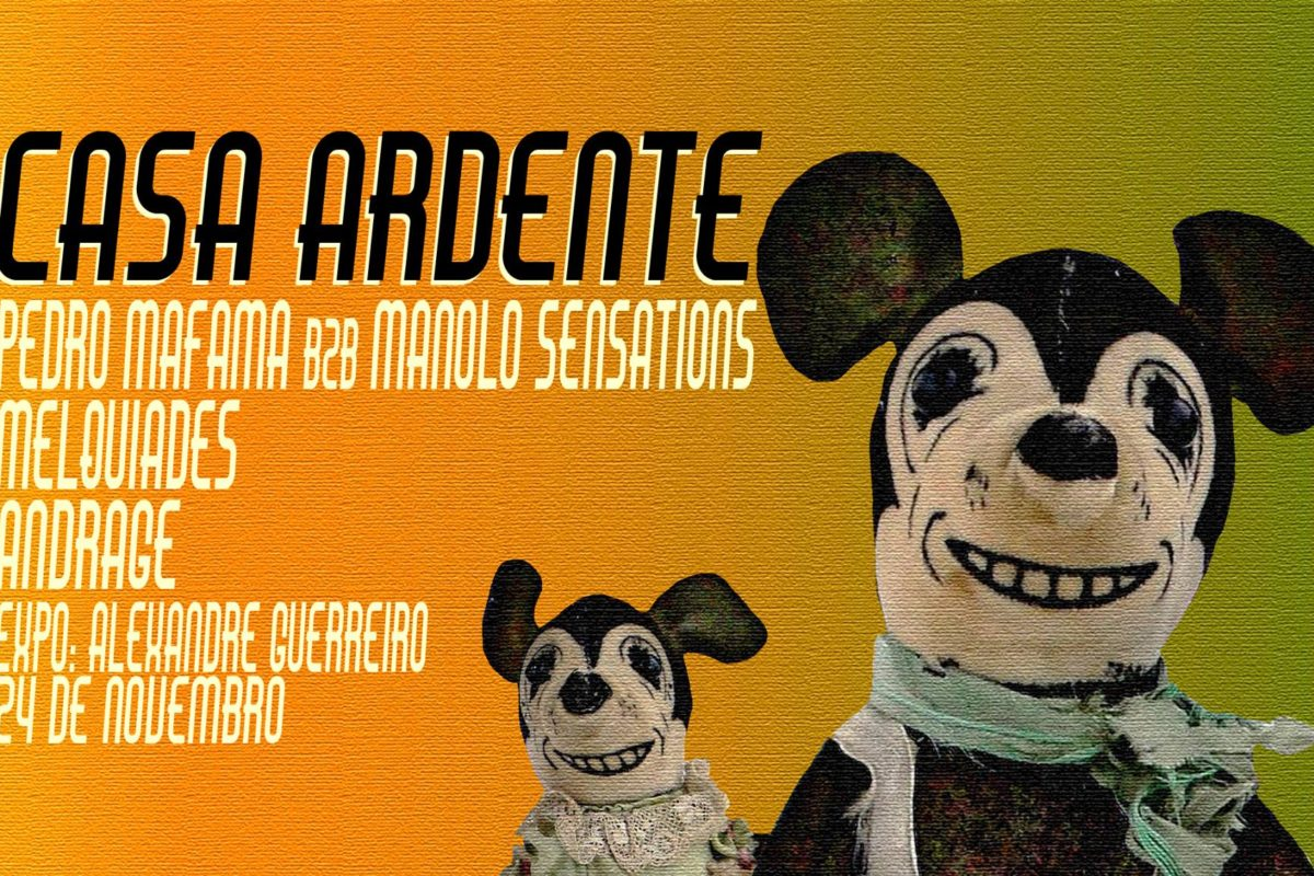 CASA ARDENTE | Andrage, Melquiades, Pedro Mafama b2b Manolo | 24NOV | 22H30